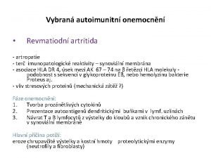 Vybran autoimunitn onemocnn Revmatiodn artritida artropatie ter imunopatologick