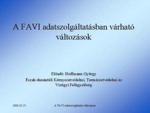 A FAVI adatszolgltatsban vrhat vltozsok Elad Hoffmann Gyrgy