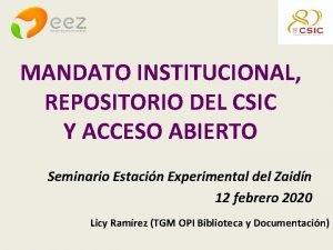MANDATO INSTITUCIONAL REPOSITORIO DEL CSIC Y ACCESO ABIERTO