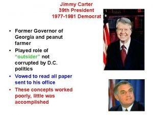 Jimmy Carter 39 th President 1977 1981 Democrat