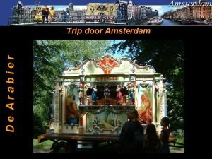 De Arabier Trip door Amsterdam 1 Satellietfoto Situering