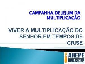 CAMPANHA DE JEJUM DA MULTIPLICAO VIVER A MULTIPLICAO