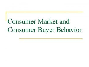 Consumer Market and Consumer Buyer Behavior Agenda 1