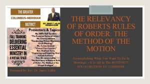 THE RELEVANCY OF ROBERTS RULES OF ORDER THE