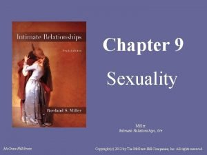 Chapter 9 Sexuality Miller Intimate Relationships 6e Mc