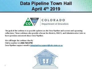 Data Pipeline Town Hall April 4 th 2019