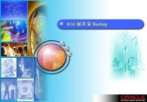 RAC Backup u RAC u Oracle File u