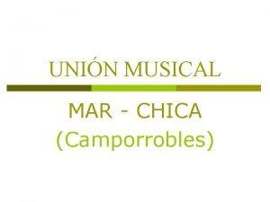 UNIN MUSICAL MAR CHICA Camporrobles UNIN MUSICAL MAR