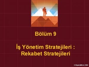 Blm 9 Ynetim Stratejileri Rekabet Stratejileri lgenMirze 2004