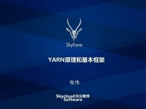 YARN YARN YARN YARN DockerOpen Stack on YARN