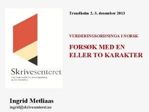 Trondheim 2 3 desember 2013 VURDERINGSORDNINGA I NORSK