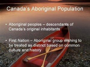Canadas Aboriginal Population Aboriginal peoples descendants of Canadas