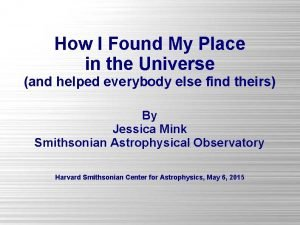 How I Found My Place in the Universe