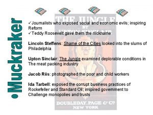 Journalists who exposed social and economic evils inspiring