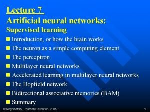 Lecture 7 Artificial neural networks Supervised learning n