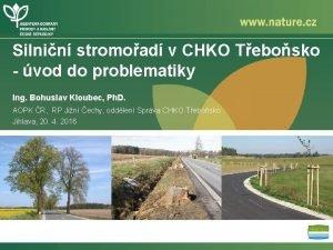 Silnin stromoad v CHKO Tebosko vod do problematiky