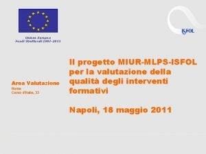 Unione Europea Fondi Strutturali 2007 2013 Area Valutazione
