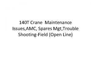 140 T Crane Maintenance Issues AMC Spares Mgt