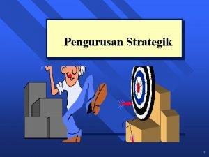 Pengurusan Strategik 1 Pengurusan Strategik n n Penting