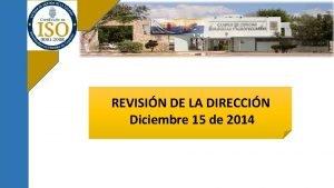 REVISIN DE LA DIRECCIN Diciembre 15 de 2014