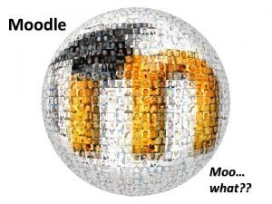 Moodle Magic Moo what What is Virtual learning