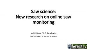 Saw science New research on online saw monitoring