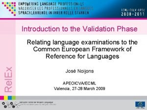 Introduction to the Validation Phase Rel Ex Relating