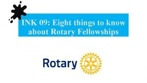 INK 09 Eight things to know about Rotary