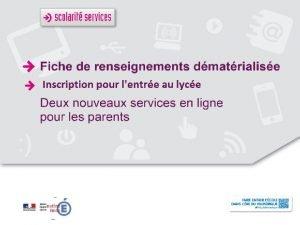 Deux nouveaux services en ligne Principes 12 Deux