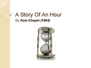 A Story Of An Hour By Kate Chopin