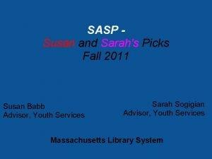 SASP Susan and Sarahs Picks Fall 2011 Susan
