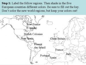 Step 1 Label the follow regions Then shade