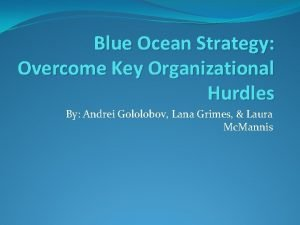 Blue Ocean Strategy Overcome Key Organizational Hurdles By