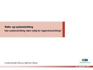 Retts og systemutvikling Kan systemutvikling vre nyttig for