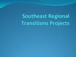 Southeast Regional Transitions Projects Southeast Minnesota Region Developed