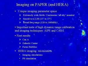 Imaging on PAPER and HERA Unique imaging parameter