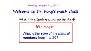 Monday August 31 2020 Welcome to Dr Fongs