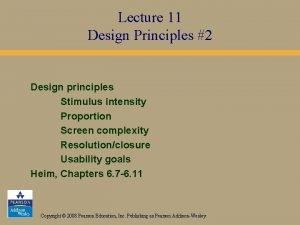 Lecture 11 Design Principles 2 Design principles Stimulus