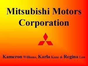 Mitsubishi Motors Corporation Kameron Williams Karla Kunz Regina