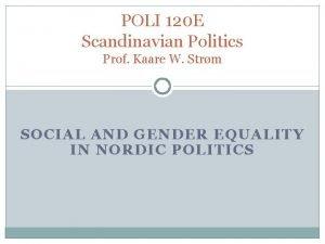 POLI 120 E Scandinavian Politics Prof Kaare W