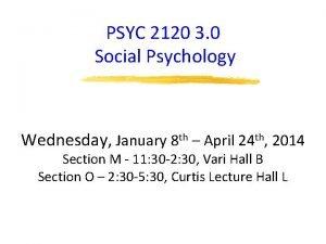 PSYC 2120 3 0 Social Psychology Wednesday January