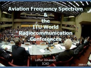 Aviation Frequency Spectrum the ITU World Radiocommunication Conferences