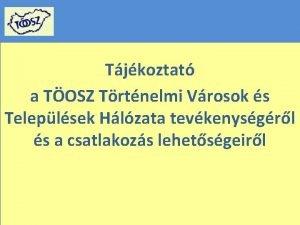 Tjkoztat a TOSZ Trtnelmi Vrosok s Teleplsek Hlzata
