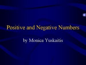 Positive and Negative Numbers by Monica Yuskaitis Definition