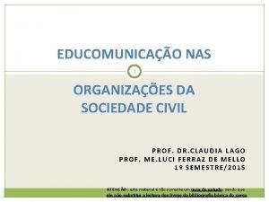 EDUCOMUNICAO NAS 1 ORGANIZAES DA SOCIEDADE CIVIL PROF