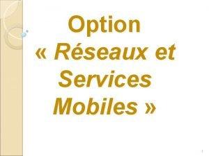 Option Rseaux et Services Mobiles 1 Plan Tendances