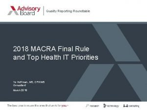 Quality Reporting Roundtable 2018 MACRA Final Rule and