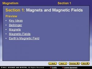 Magnetism Section 1 Magnets and Magnetic Fields Preview