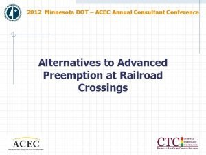 2012 Minnesota DOT ACEC Annual Consultant Conference Alternatives