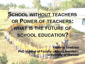 SCHOOL WITHOUT TEACHERS OR POWER OF TEACHERS WHAT